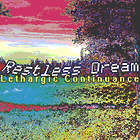 <b>RESTLESS DREAM. LETHARGIC CONTINUANCE</b>