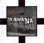 IF, BWANA. RADIO SLAVES