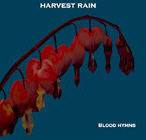 HARVEST RAIN. BLOOD HYMNS