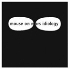 <b>MOUSE ON MARS. IDIOLOGY</b>