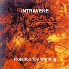 INTRAVENE. FLOTATION TOY WARNING