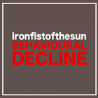 IRON FIST OF THE SUN. BEHAVIOURAL DECLINE