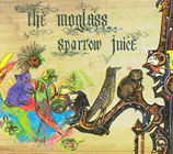 MOGLASS, THE. SPARROW JUICE