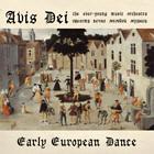 Avis Dei - Early European Dance