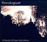 Horologium - A Handful Of Dust And Ashes