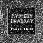 Mystery Hearsay - Flesh Tomb