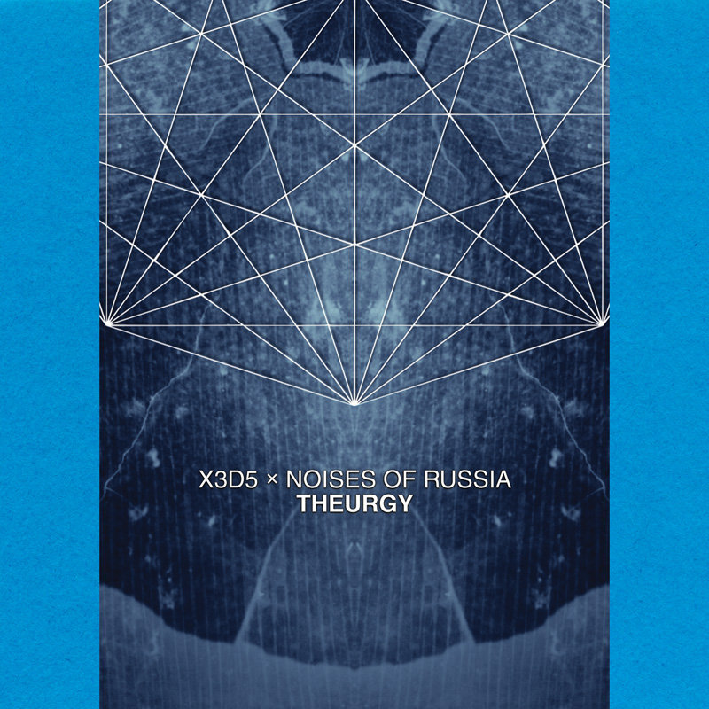 X3D5 x Noises Of Russia - Theurgy